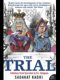 The Trial: A History from Socrates to O.J. Simpson