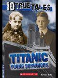 10 True Tales, Titanic Young Survivors