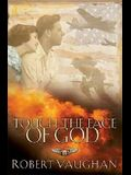 Touch the Face of God: A WW II Novel