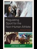 Regulating Sport for the Non-Human Athlete: Horses for Courses