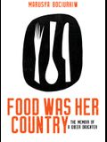 Food Was Her Country: The Memoir of a Queer Daughter