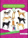 Dog Breeds Pet Fashion Illustration Encyclopedia: Volume 7 Working Breeds