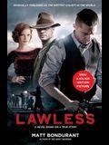 Lawless: A Novel Based on a True Story (Media Tie-In)