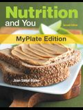 Nutrition and You: MyPlate Edition [With Access Code]