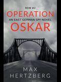 Operation Oskar: An East German Spy Novel