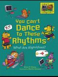 You Can't Dance to These Rhythms: What Are Algorithms?
