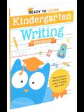 Ready to Learn: Kindergarten Writing Workbook