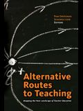 Alternative Routes to Teaching: Mapping the New Landscape of Teacher Education