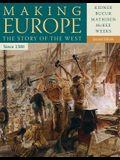 Making Europe: The Story of the West, Since 1300