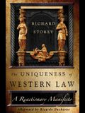 The Uniqueness of Western Law: A Reactionary Manifesto
