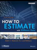 How to Estimate with Rsmeans Data: Basic Skills for Building Construction