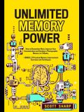 Unlimited Memory Power: How to Remember More, Improve Your Concentration and Develop a Photographic Memory in 2 Weeks. + BONUS: 21 Practical M