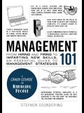 Management 101: From Hiring and Firing to Imparting New Skills, an Essential Guide to Management Strategies