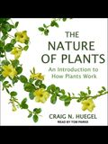 The Nature of Plants: An Introduction to How Plants Work