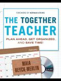 The Together Teacher: Plan Ahead, Get Organized, and Save Time! [With CDROM]