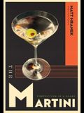 The Martini: Perfection in a Glass