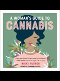 A Woman's Guide to Cannabis Lib/E: Using Marijuana to Feel Better, Look Better, Sleep Better-And Get High Like a Lady