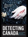 Detecting Canada: Essays on Canadian Crime Fiction, Television, and Film