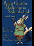 BalÞos Gadedeis AÞalhaidais in Sildaleikalanda: Alice's Adventures in Wonderland in Gothic