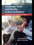 Language, Youth and Identity in the 21st Century: Linguistic Practices Across Urban Spaces