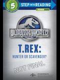 T. Rex: Hunter or Scavenger?