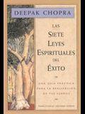 Las Siete Leyes Espirituales del Exito: Una Guia Practica Para La Realizacion de Tus Suenos, the Seven Spiritual Laws of Success, Spanish-Language Edi