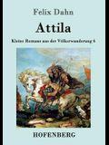 Attila: Kleine Romane aus der Völkerwanderung Band 6