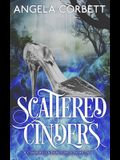 Scattered Cinders: A Cinderella Fractured Fairy Tale