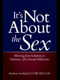 It's Not about the Sex: Moving from Isolation to Intimacy After Sexual Addiction