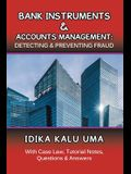 Bank Instruments & Accounts Management: Detecting & Preventing Fraud: With Case Law, Tutorial Notes, Questions & Answers