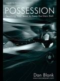 Soccer iQ Presents... POSSESSION: Teaching Your Team to Keep the Darn Ball