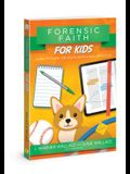 Forensic Faith for Kids: Learn to Share the Truth from a Real Detective