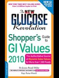 The New Glucose Revolution Shopper's Guide to GI Values: The Authoritative Source of Glycemic Index Values for More Than 1,300 Foods