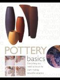 Pottery Basics: Everything You Need to Know to Start Making Beautiful Ceramics