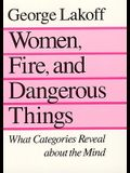 Women, Fire, and Dangerous Things