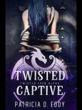 Twisted Captive: A Rumpelstiltskin Retelling
