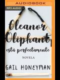 Eleanor Oliphant Está Perfectamente (Narración En Castellano)