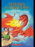 Maîtres Des Dragons: N° 4 - Le Pouvoir Du Dragon Du Feu