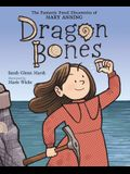 Dragon Bones: The Fantastic Fossil Discoveries of Mary Anning