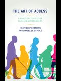 The Art of Access: A Practical Guide for Museum Accessibility
