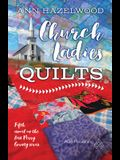 Church Ladies Quilts: East Perry County Series Book 5 of 5