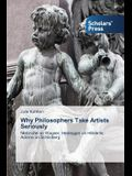 Why Philosophers Take Artists Seriously