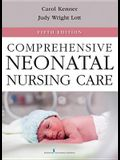 Comprehensive Neonatal Nursing Care: Fifth Edition