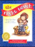 The Right Touch: A Read-Aloud Story to Help Prevent Child Sexual Abuse [With Felling Identification]