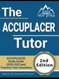 The ACCUPLACER Tutor: ACCUPLACER Study Guide 2020-2021 and Practice Test Questions [2nd Edition]