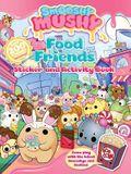Smooshy Mushy: Food Friends: Sticker and Activity Book