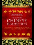 The Guide to Chinese Horoscopes: The Twelve Animal Signs * Personality and Aptitude * Relationships and Compatibility * Work, Money and Health