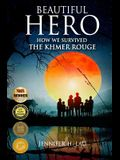 Beautiful Hero: How We Survived the Khmer Rouge