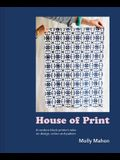 House of Print: A Modern Block Printer's Journey Through Color, Texture, and Pattern