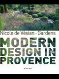 Nicole de Vésian: Gardens: Modern Design in Provence